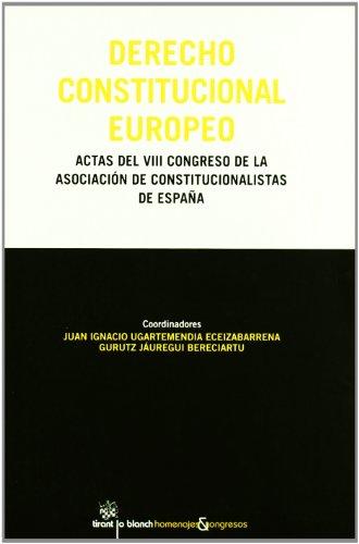 Derecho Constitucional Europeo Actas del VIII Congreso de la Asociación de Constitucionalistas de España