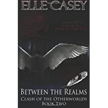 Clash of the Otherworlds: Book 2 (Between the Realms): Volume 2 by Elle Casey (2012-11-30)