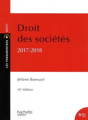 Droit des sociétés 2017 - 2018 par Jérôme Bonnard