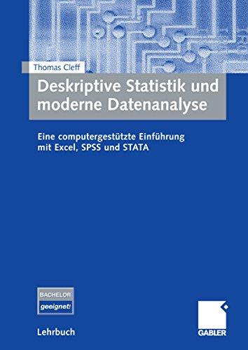 Download Deskriptive Statistik und moderne Datenanalyse: Eine computergestützte Einführung mit Excel, SPSS und STATA