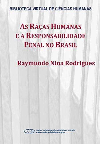 as-racas-humanas-e-a-responsabilidade-penal-no-brasil-portuguese-edition