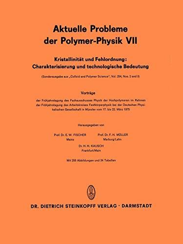 Kristallinität und Fehlordnung: Charakterisierung und Technologische Bedeutung: Vorträge der Frühjahrstagung des Fachausschusses Physik der ... Probleme der Polymer-Physik, Band 7)