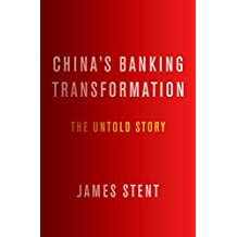 China's Banking Transformation: The Untold Story