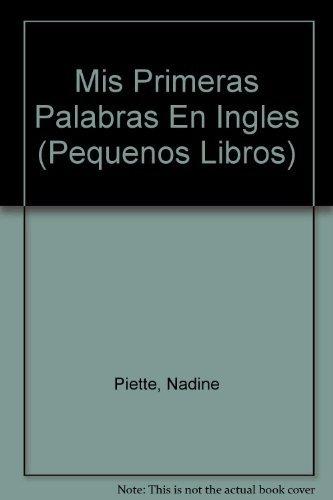 Mis Primeras Palabras En Ingles (Pequenos Libros)