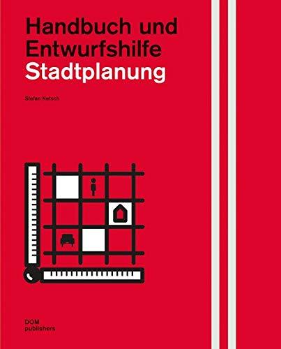 Stadtplanung: Handbuch und Entwurfshilfe