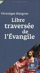 Libre traversée de l'Evangile