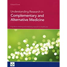Understanding Research in Complementary and Alternative Medicine by Professor Edzard Ernst (1-Oct-2007) Paperback