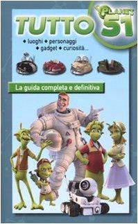Tutto Planet 51. Ediz. illustrata