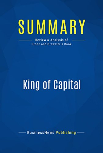summary-king-of-capital-review-and-analysis-of-stone-and-brewsters-book