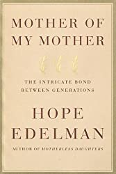 Mother of My Mother by Hope Edelman (1998-12-31)