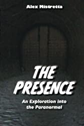 The Presence: An Exploration into the Paranormal