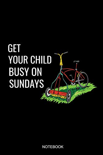 Get Your Child Busy On Sundays: Liniertes Notizbuch A5 - Rasenmäher Gärtner Mähen Rasenmähen Rentner Geschenk