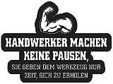 Aufkleber Handwerker Pausen BAU Werkstatt (Wetterfest)
