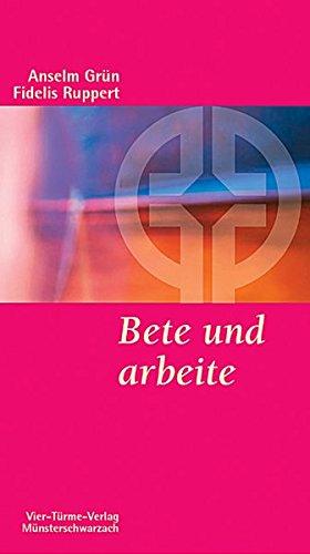 Bete und arbeite. Eine christliche Lebensregel. Münsterschwarzacher Kleinschriften Band 17