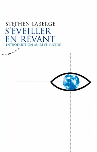 S'éveiller en rêvant - Introduction au rêve lucide par Stephen Laberge