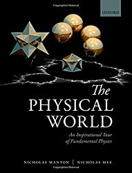 The Physical World: An Inspirational Tour Of Fundamental Physics