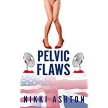 Pelvic Flaws (An American in the UK Book 2)