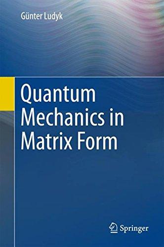 Quantum Mechanics in Matrix Form (Undergraduate Lecture Notes in Physics)