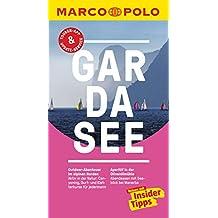 MARCO POLO Reiseführer Gardasee: inklusive Insider-Tipps, Touren-App, Update-Service und NEU: Kartendownloads (MARCO POLO Reiseführer E-Book)