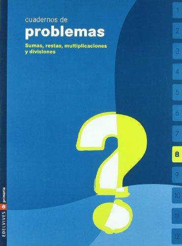 Cuaderno de problemas 8 Primaria (Sumas, restas, multiplicaciones y divisiones) - 9788426358806 por Mª Carmen Jardon Avello