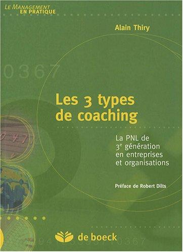 Les 3 types de coaching : La PNL de 3e gnration en entreprises et organisations
