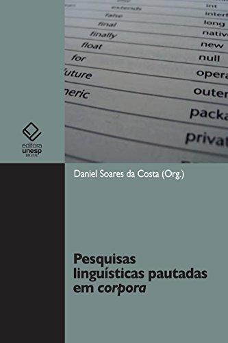 Pesquisas linguísticas pautadas em corpora (Portuguese Edition) por Daniel Soares da Costa