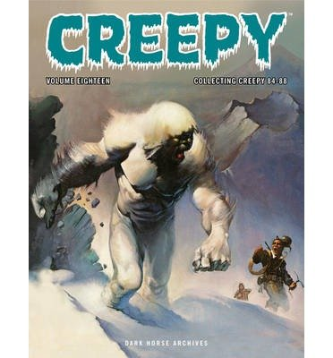 [(Creepy Archives: Volume 18)] [ By (author) Joe Brancatelli, By (artist) Leopold Sanchez, Edited by Philip Simon, By (author) Bill DuBay, By (author) Bruce Jones, By (artist) Dick Giordano, By (artist) Richard Corben, By (artist) Carmine Infantino, By (author) Roger McKenzie, By (author) Steve Englehart ] [February, 2014]