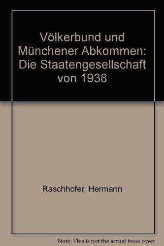Völkerbund und Münchener Abkommen. Die Staatengesellschaft von 1938 (Berichte und Studien der Hanns-Seidel-Stiftung, 9)