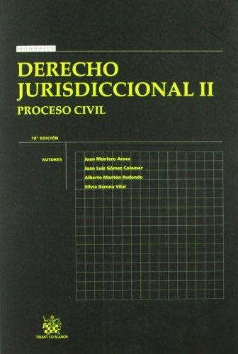Derecho Jurisdiccional II Proceso civil por Juan Montero Aroca