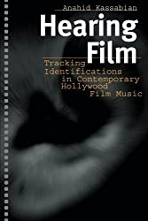 Hearing Film: Tracking Identifications in Contemporary Hollywood Film Music by Anahid Kassabian (2000-12-07)