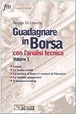 eBook Gratis da Scaricare Guadagnare in borsa con l analisi tecnica 1 (PDF,EPUB,MOBI) Online Italiano