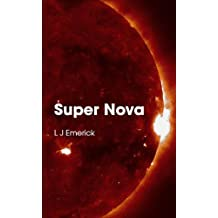 Super Nova (Horror, Sci-Fi, Action, it's all in here. Book 1)