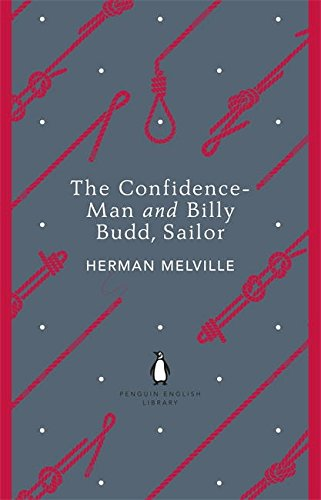 The Confidence-Man and Billy Budd, Sailor (The Penguin English Library)