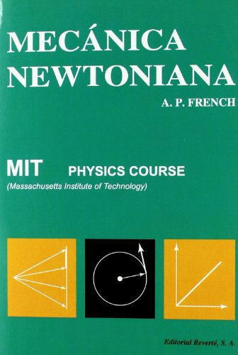 Mecánica Newtoniana (Curso de Física del M.I.T.)