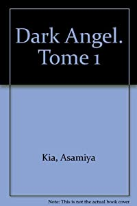 Dark Angel Edition simple Tome 1