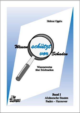 Wissen schützt vor Schaden. Handbuch für Briefmarkensammler. Wissenswertes rund um die Philatelie:...