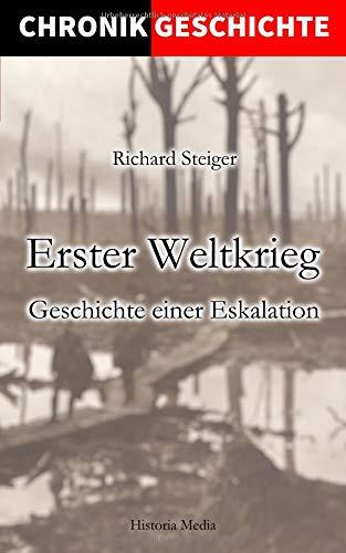 Chronik Geschichte: Erster Weltkrieg Geschichte einer Eskalation