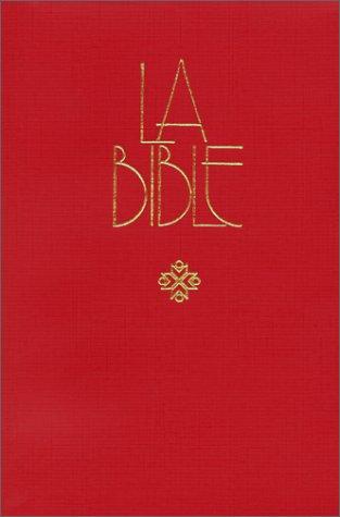 Bible : Ancien et Nouveau Testament. Traduite de l'hébreu et du grec en français courant, nouvelle édition révisée