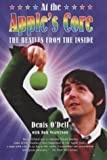 """At the Apple's Core: The Beatles from the Inside: Life with the """"Beatles"""", 1964-70: Life with the """"Beatles"""", 1964-70"""