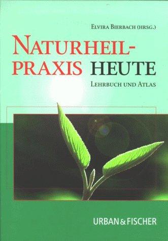 Naturheilpraxis heute. Lehrbuch und Atlas.