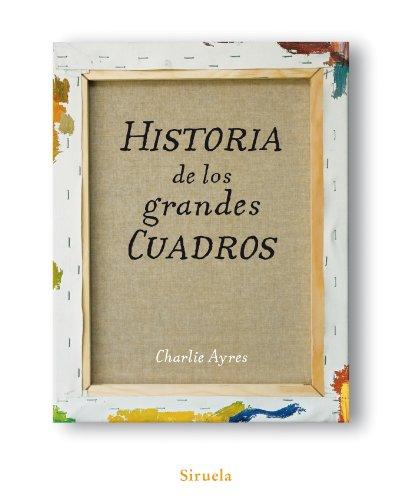 Descargar Libro Historia de los grandes cuadros (Las Tres Edades) de Charlie Ayres