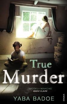 True Murder by [Badoe, Yaba]