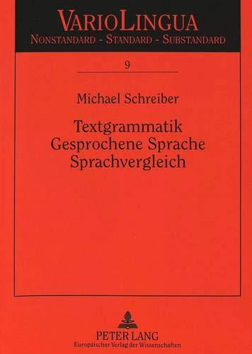 Textgrammatik - Gesprochene Sprache - Sprachvergleich: Proformen im gesprochenen Französischen und Deutschen (Variolingua. Nonstandard - Standard - Substandard, Band 9)