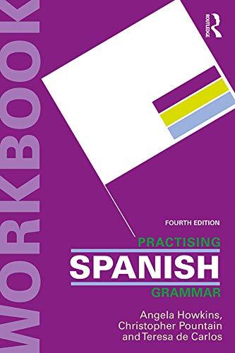 Practising Spanish Grammar (Practising Grammar Workbooks) por Angela Howkins