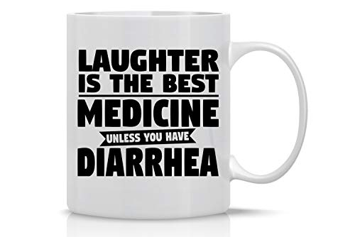 TK.DILIGARM Laughter is The Best Medicine Unless You Have Diarrhea - 11oz Coffee Mug - Mug for Mom, Dad, Teachers, Friends, Co-Workers & Boss - Funny Sarcastic Novelty Mug - Designed by