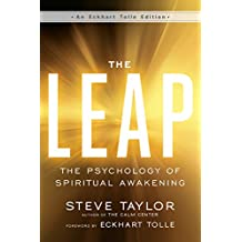 The Leap: The Psychology of Spiritual Awakening (An Eckhart Tolle Edition) (English Edition)