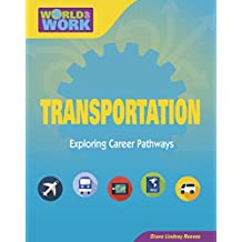 Transportation (Bright Futures Press : World of Work)