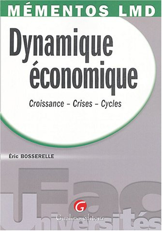 Dynamique économique : Croissance-Crises-Cycles