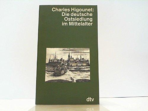 Die deutsche Ostsiedlung im Mittelalter (dtv Kultur & Geschichte)