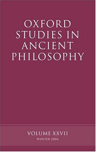 Oxford Studies in Ancient Philosophy: Volume XXVII: Winter 2004: Winter 2004 v. 27